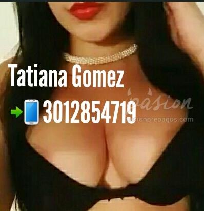 Foto 4 de Tatiana Gomez VIP 3012854719